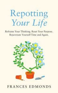 Repotting your life by Frances Edmonds